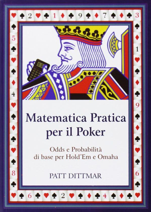 La matematica applicata al poker. Calcolo Odds e probabilità per texas Hold'em e Omaha