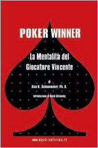 Poker winner. La mentalità del giocatore vincente
